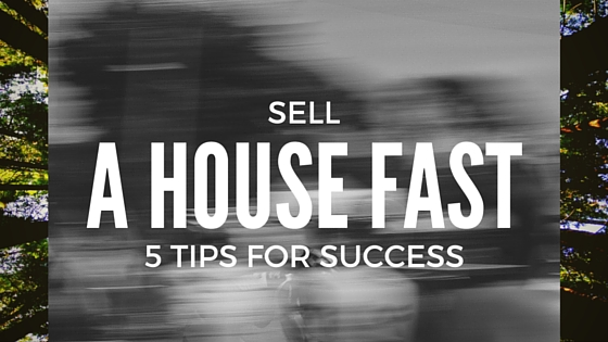 5 tips to sell a house fast